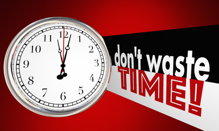 effectively: Dont Waste Time Clock Words Use Wisely 3d Illustration