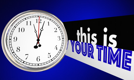This is Your Time Moment Personal Success Clock 3d Illustration