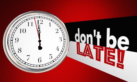 no pase: Dont Be Late Reloj Corriendo Atrás del Tiempo Ilustración 3d