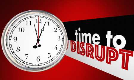 disrupting: Time to Disrupt Change Evolve Shake Things Up Clock 3d Illustration Stock Photo
