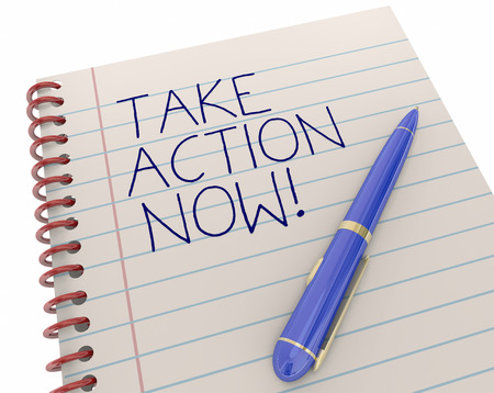 Take Action Now Pen Writing Words Notepad 3d Illustration