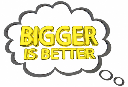 size: Bigger is Better Size Matters Words Thought Clud 3d Illustration