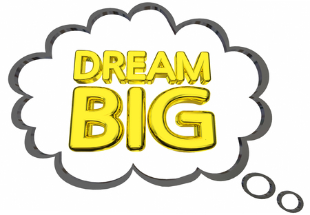 Dream Big Plans Ideas Words Thought Clud 3d Illustration Stock Photo