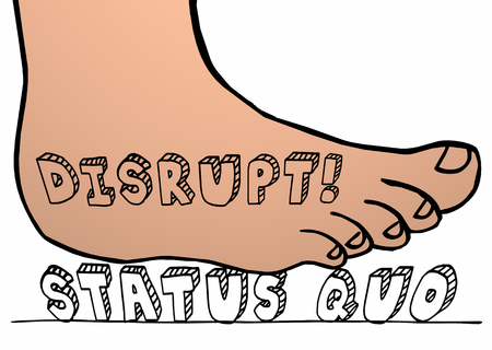 Disrupt Status Quo Foot Crushing Word Change 3d Illustration Stock Photo
