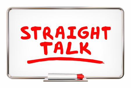 Straight Talk Honest Discussion Writing Words Board 3d Illustration