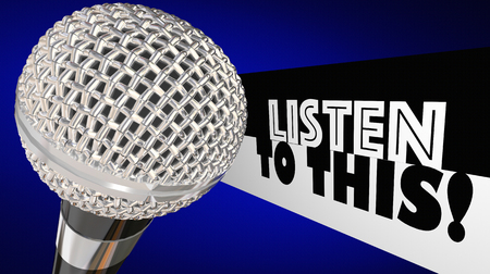 Listen to This Microphone Pay Attention Speech Show Program 3d Illustration