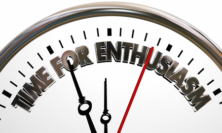 Time for Enthusiasm Clock Get Excited Enthusiastic 3d Illustration