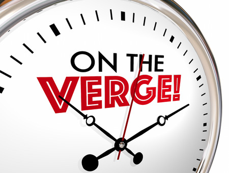 On the Verge Clock Time Words Change Movement 3d Illustration Stock Photo