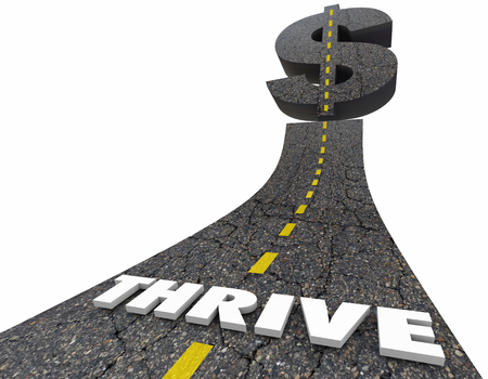 Thrive Make More Money Earn Income Dollar Sign Road 3d Illustration