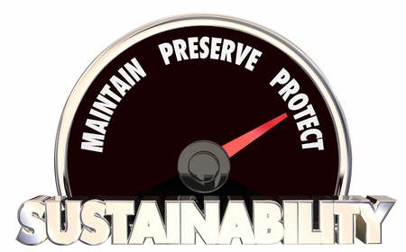 Sustainability Maintain Preserve Protect Measure Results 3d Illustration