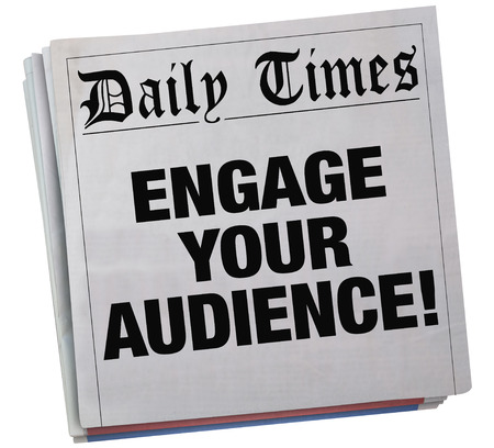 Engage Your Audience Newspaper Headline 3d Illustration Banco de Imagens