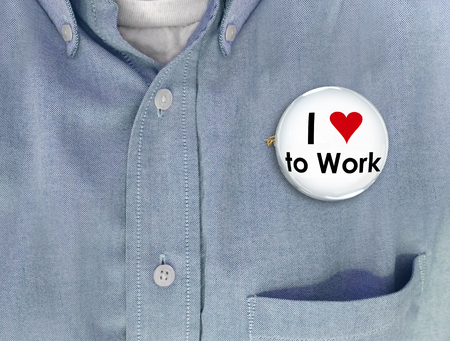 I Love to Work Pin Button Enjoy Job Career 3d Illustration