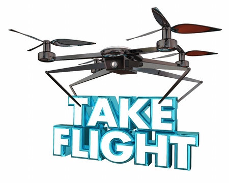 Take Flight Flying Drone Flying Carrying Words 3d Illustration