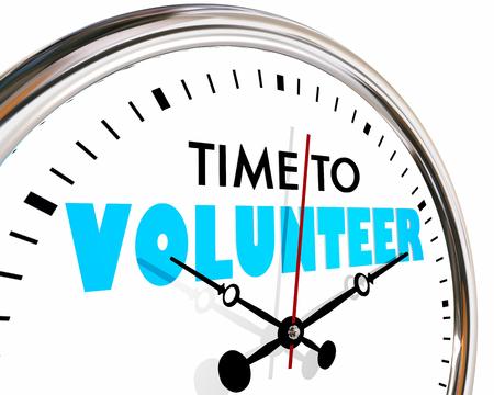 Time to Volunteer Help Non Profit Work Clock Hands Ticking 3d Illustration
