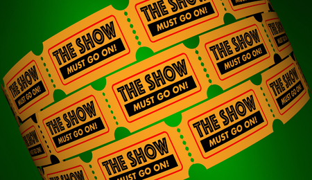 Show Must Go On Saying Keep Going Tickets 3d Illustration