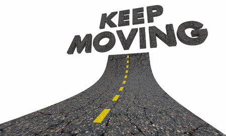 Keep Moving Forward Momentum Road 3d Illustration