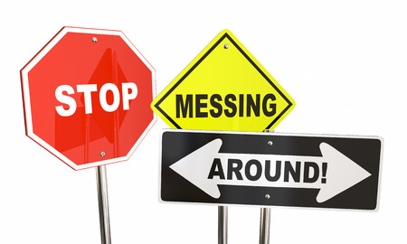 Stop Messing Around Get Series Road Street Signs 3d Illustration Stock Photo