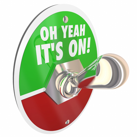 Oh Yeah Its On Toggle Switch Words 3d Illustration Stock Photo