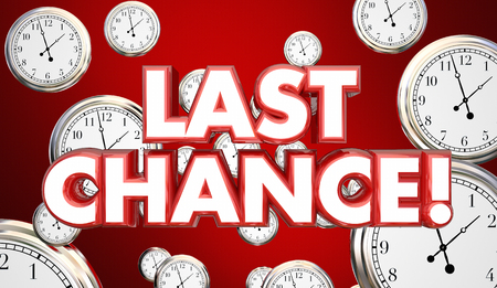 Last Chance Clocks Running Out Time Hurry 3d Illustration Stock Photo