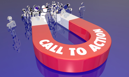 Call to Action Magnet Encourage Customers to Buy CTA 3d Illustration Stock Photo