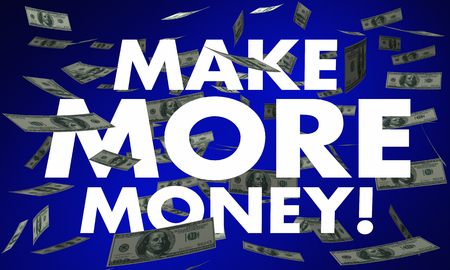 Make More Money Earning Income Cash Falling Words 3d Illustration