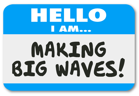 Hello I Am Making Big Waves Name Tag 3d Illustration Stock Photo