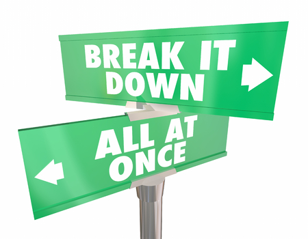 Break it Down Vs All at Once Two Way Road Signs 3d Illustration Stock Photo
