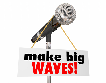 Make Big Waves Sign Microphone Speak Your Mind 3d Illustration Stock Photo