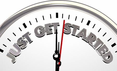 Just Get Started Clock Time to Begin Act Now 3d Illustration Stockfoto