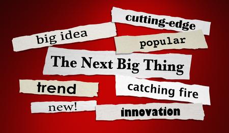 The Next Big Thing Newspaper Headlines Popular Trends 3d Illustration