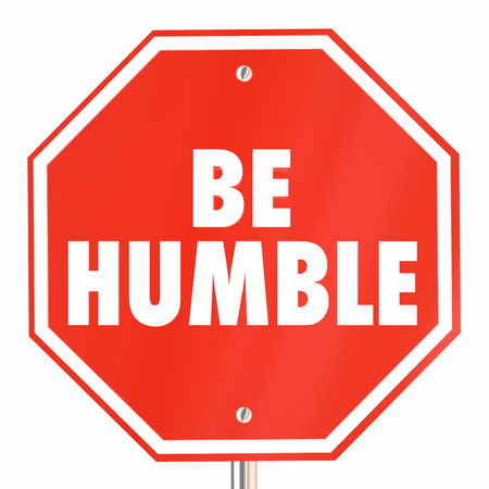 Be Humble Modesty Courteous Respectful Stop Sign 3d Illustration Imagens