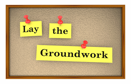 Lay the Groundwork Words Bulletin Board 3d Illustration
