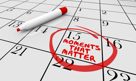 Moments That Matter Calendar Day Circled 3d Illustration