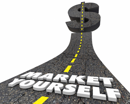 Market Yourself Road Dollar Sign Advertise Personal Business 3d Illustration