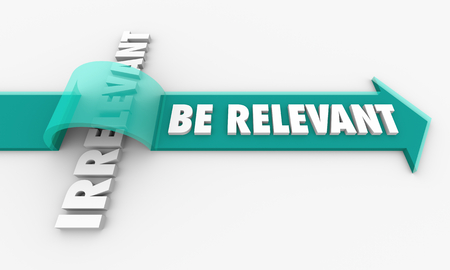 Be Relevant Vs Irrelevant Arrow Over Word 3d Illustration Stockfoto