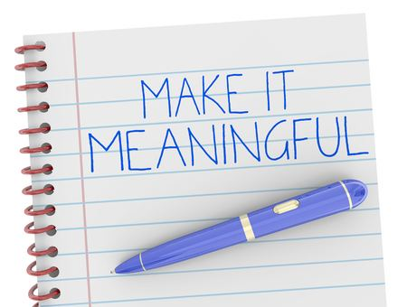 Make it Meaningful Pen Writing Words 3d Illustration Stock Photo