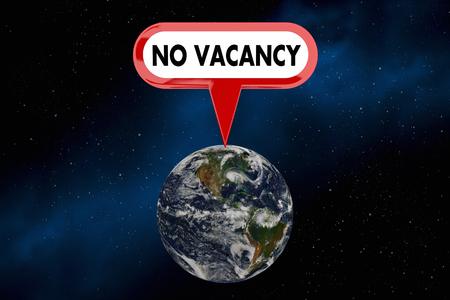 No Vacancy Earth Planet Overcrowded Population Sign 3d Illustration