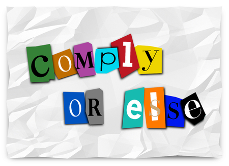 Comply Or Else Ransom Note Compliance Threat 3d Illustration Stock Photo