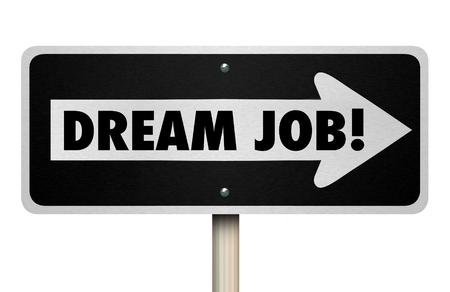 Dream Job Best Career Goal Work Employment Sign 3d Illustration