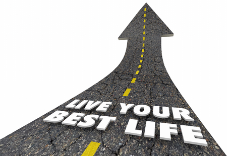 Live Your Best Life Road Arrow Experience Living 3d Illustration Stock Photo