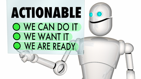 Actionable We Want it Can Do it Are Ready Now Checklist Robot 3d Illustration