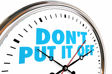 Dont Put It Off Procrastinate Act Now Clock Time 3d Illustration Stok Fotoğraf