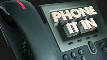 Phone it in Automatic Half Hearted Easy Job Call 3d Illustration