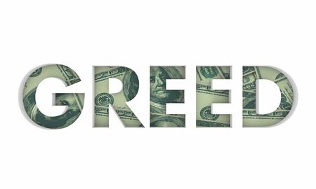 Greed Word Money Cash Get More 3d Illustration