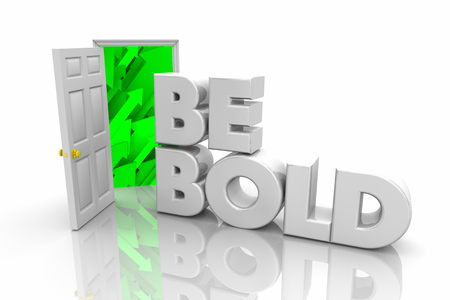 Be Bold Door Open New Opportunity Bravery Courage Word 3d Illustration Stockfoto - 100061878