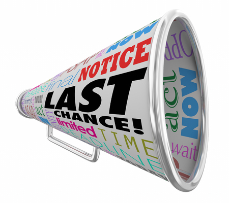 Last Chance Final Opportunity Act Now Bullhorn Megaphone 3d Render Illustration