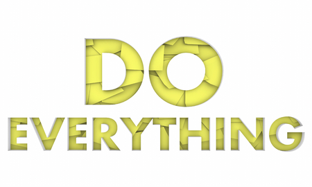 Do Everything Achieve All Possible Goals Words 3d Render Illustration
