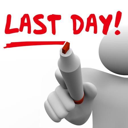Último día Oportunidad final Hombre escribiendo palabras de recordatorio Ilustración de renderizado 3d