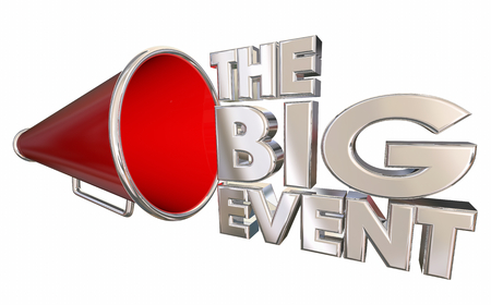 The Big Event Major Show Conference Meeting Bullhorn Megaphone 3d Illustration Stock Photo