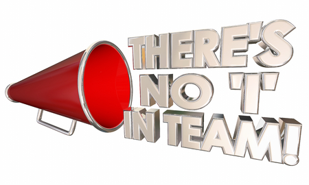 Theres No I in Team Work Together Bullhorn Megaphone 3d Illustration Stock Photo